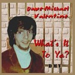 Dave Michael Valentine Whats It to Ya DMV 1976 image