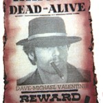 Dave Michael Valentine wanted dead or alive